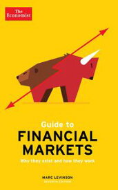 The Economist Guide To Financial Markets 7th EditionWhy they exist and how they work【電子書籍】[ Marc Levinson ]