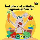 Îmi place să măn?nc legume ?i fructe (I Love to Eat Fruits and Vegetables Romanian Edition)