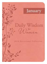 DailyWisdomforWomen2016DevotionalCollection-JANUARY2016