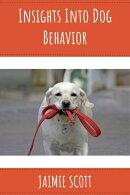 Insights Into Dog Behavior