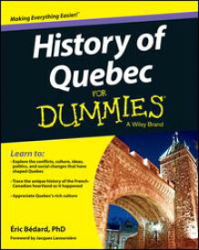 History of Quebec For Dummies【電子書籍】[ ?ric B?dard ]
