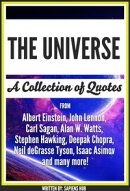 The Universe: A Collection Of Quotes From Albert Einstein, John Lennon, Carl Sagan, Alan W. Watts, Stephen H…