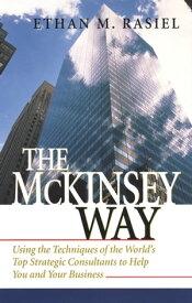 The McKinsey Way【電子書籍】[ Ethan Rasiel ]
