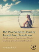 The Psychological Journey To and From Loneliness