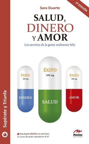 Salud, Dinero y AmorLos secretos de la gente realmente feliz【電子書籍】[ Sara Duarte Hern?ndez ]