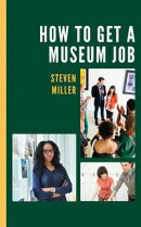 How to Get a Museum Job