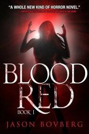 Blood Red【電子書籍】[ Jason Bovberg ]