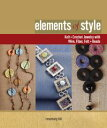 Elements of StyleCreating Jewelry with Wire, Fiber, Felt, and Beads【電子書籍】[ Rosemary Hill ]