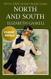 NORTH AND SOUTH Classic Novels: New Illustrated [Free Audio Links]【電子書籍】[ ELIZABETH GASKELL ]