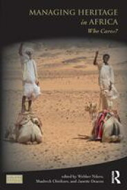 Managing Heritage in AfricaWho Cares?【電子書籍】