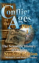 The Conflict of the Ages Student Edition I The Scientific History of Origins