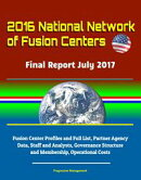 2016 National Network of Fusion Centers: Final Report July 2017 - Fusion Center Profiles and Full List, Part…