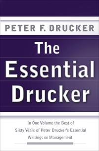 The Essential DruckerThe Best of Sixty Years of Peter Drucker's Essential Writings on Management【電子書籍】[ Peter F. Drucker ]