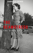 The Seamstress: The Story of a Spy