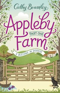 Appleby Farm - Part OneA Blessing in Disguise【電子書籍】[ Cathy Bramley ]