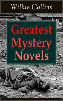 Greatest Mystery Novels of Wilkie Collins