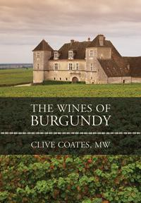 The Wines of Burgundy【電子書籍】[ Clive Coates M. W. ]