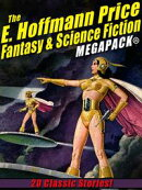 The E. Hoffmann Price Fantasy & Science Fiction MEGAPACK®