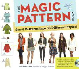 The Magic Pattern BookSew 6 Patterns into 36 Different Styles!【電子書籍】[ Amy Barickman ]