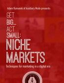 Get Big...Act Small: Niche Markets