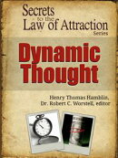 Secrets to the Law of Attraction: Dynamic Thought