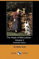 The Heart Of Mid-Lothian, Volume 2, Illustrated