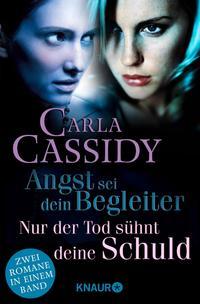 Angst sei dein Begleiter & Nur der Tod s?hnt deine SchuldZwei Romane in einem Band【電子書籍】[ Carla Cassidy ]