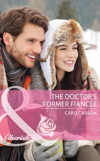 TheDoctor'sFormerFiancee(Mills&BoonCherish)(TheDoctorsMacDowell,Book2)