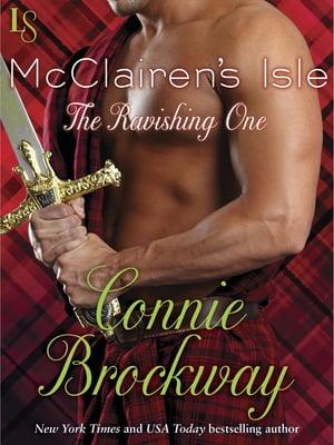McClairen's Isle: The Ravishing OneA Loveswept Classic Romance【電子書籍】[ Connie Brockway ]