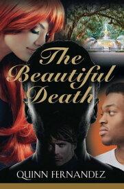 The Beautiful Death【電子書籍】[ Quinn Fernandez ]