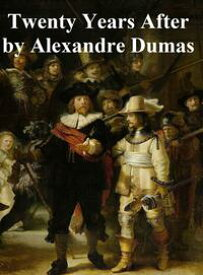 Twenty Years After, In English translation, second novel in the Musketeer series【電子書籍】[ Alexandre Dumas ]