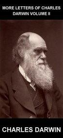 More Letters of Charles Darwin Volume II [mit Glossar in Deutsch]
