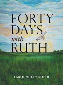 Forty Days with Ruth
