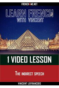 LearnFrenchwithVincent-1videolesson-Theindirectspeech