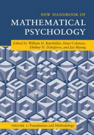 New Handbook of Mathematical Psychology: Volume 1, Foundations and Methodology【電子書籍】
