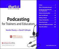 PodcastingforTrainersandEducators,DigitalShortCut