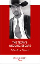 The Texan's Wedding Escape: The Texan's Wedding Escape (Heart of Stone, Book 1) / The Love Child (Alaskan Oil Barons, Book 3) (Mills & Boon Desire) (Heart of Stone, Book 1)