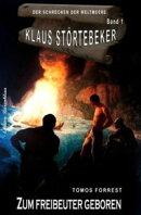 Klaus Störtebeker - Der Schrecken der Weltmeere Band 1: Zum Freibeuter geboren