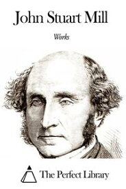 Works of John Stuart Mill【電子書籍】[ John Stuart Mill ]