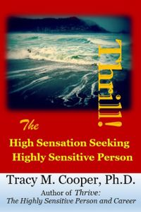 ThrillThe High Sensation Seeking Highly Sensitive Person【電子書籍】[ Tracy Cooper, Ph.D. ]