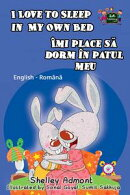 I Love to Sleep in My Own Bed: English Romanian Bilingual Edition