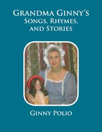GrandmaGinny'sSongs,Rhymes,andStories
