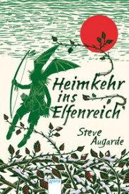 Heimkehr ins ElfenreichDas Kleine Volk (3)【電子書籍】[ Steve Augarde ]