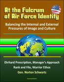 At the Fulcrum of Air Force Identity: Balancing the Internal and External Pressures of Image and Culture - E…