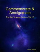 Commemorate & Amalgamate - The Star Voyager Series - Vol. 15