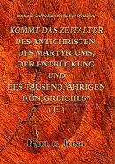 Kommentare und Predigten zum Buch der Offenbarung - KOMMT DAS ZEITALTER DES ANTICHRISTEN, DES MARTYRIUMS, DE…