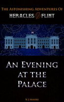 An Evening at the Palace: The Astonishing Adventures of Heracles Flint