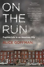 On the RunFugitive Life in an American City【電子書籍】[ Alice Goffman ]