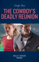 The Cowboy's Deadly Reunion (Mills & Boon Heroes) (Runaway Ranch, Book 2)
