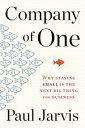 Company of OneWhy Staying Small Is the Next Big Thing for Business【電子書籍】[ Paul J...